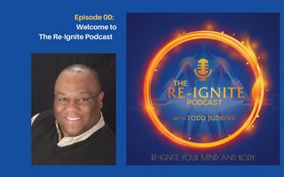 The Re-Ignite Podcast Episode 00