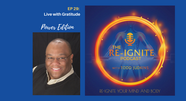 The Re-Ignite Podcast with Todd Judkins